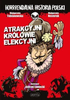 Małgorzata Fabianowska, Atrakcyjni królowie                                          Elekcyjni