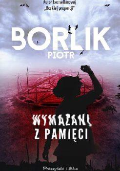 Piotr Borlik, Wymazani zpamięci